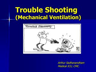 Trouble Shooting  (Mechanical Ventilation)