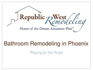 Bathroom Remodeling in Phoenix: Playing by the Rules
