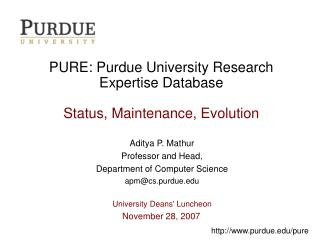 PURE: Purdue University Research Expertise Database Status, Maintenance, Evolution