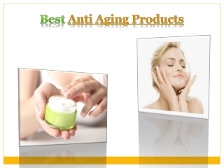Best Anti Aging Products
