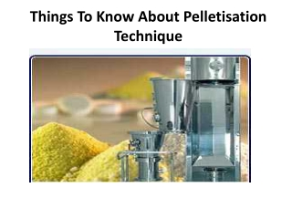 Things To Know About Pelletisation Technique