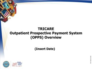 TRICARE  Outpatient Prospective Payment System (OPPS) Overview
