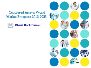 Cell-Based Assays: World Market Prospects 2013-2023