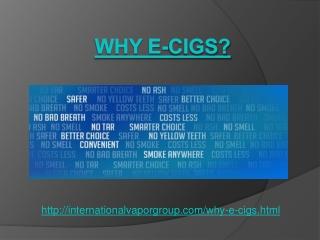 Why e-Cigs?