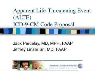Apparent Life-Threatening Event  (ALTE) ICD-9-CM Code Proposal