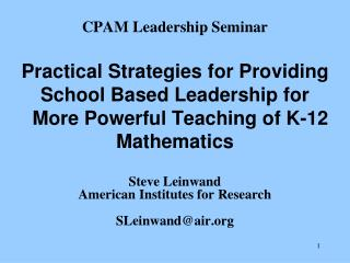 CPAM Leadership Seminar Practical Strategies for Providing School Based Leadership for    More Powerful Teaching of K-12