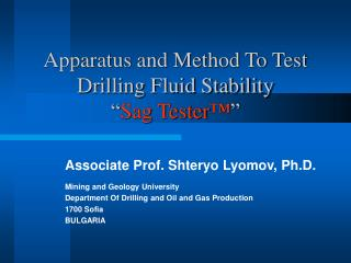 "Apparatus and Method To Test Drilling Fluid Stability "" Sag Tester ™ """