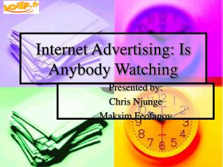 Internet Advertising: Is Anybody Watching