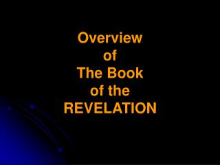 Overview of The Book of the REVELATION
