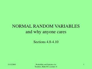 NORMAL RANDOM VARIABLES and why anyone cares