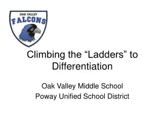 """Climbing the """"Ladders"""" to Differentiation"""