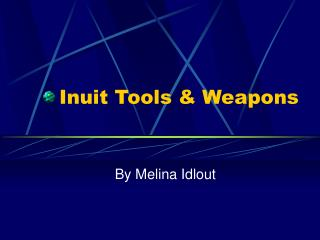 Inuit Tools & Weapons