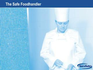 The Safe Foodhandler