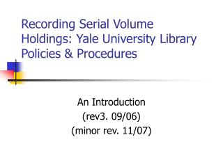 Recording Serial Volume Holdings: Yale University Library Policies & Procedures