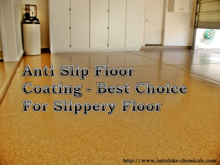 Anti Slip Floor Coating is the Best Choice For Slippery Floo