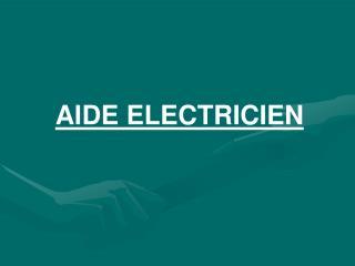 AIDE ELECTRICIEN