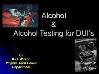 Alcohol  Alcohol Testing for DUI