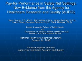 Pay-for-Performance in Safety Net Settings:  New Evidence from the Agency for Healthcare Research and Quality AHRQ