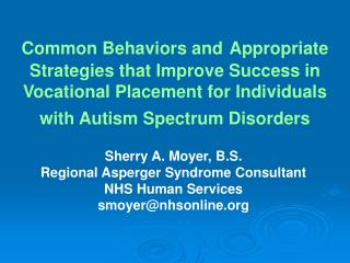 Common Behaviors and Appropriate Strategies that Improve Success in Vocational Placement for Individuals with Autism Spe