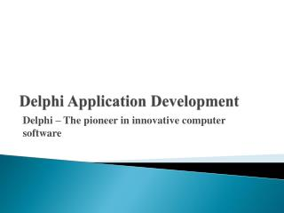 Delphi ??? The pioneer in innovative computer software