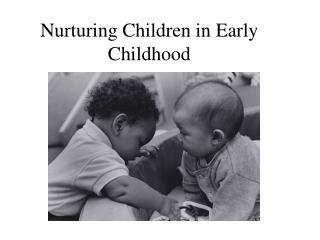 Nurturing Children in Early Childhood
