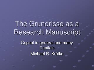 The Grundrisse as a Research Manuscript