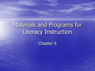 Materials and Programs for Literacy Instruction