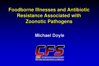 Foodborne Illnesses and Antibiotic Resistance Associated with Zoonotic Pathogens