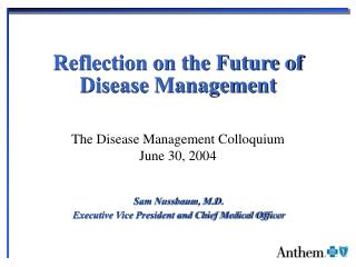 Reflection on the Future of Disease Management