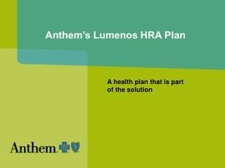 Anthem's Lumenos HRA Plan