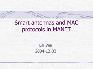 Smart antennas and MAC protocols in MANET