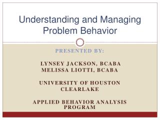 Understanding and Managing Problem Behavior