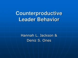 Counterproductive Leader Behavior