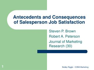 Antecedents and Consequences of Salesperson Job Satisfaction