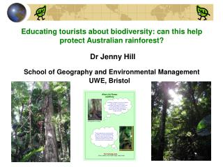 Educating tourists about biodiversity: can this help protect Australian rainforest? Dr Jenny Hill School of Geography an