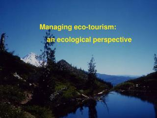 Managing eco-tourism:                  an ecological perspective