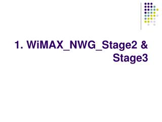 1. WiMAX\_NWG\_Stage2 & Stage3
