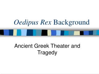 Oedipus Rex  Background
