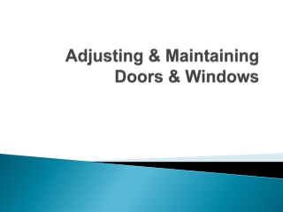 Adjusting & Maintaining Doors & Windows