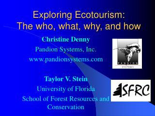 Exploring Ecotourism:  The who, what, why, and how