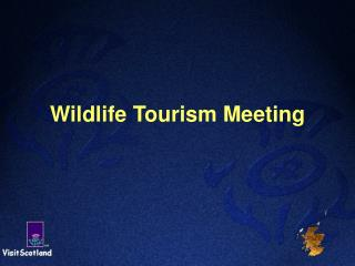 Wildlife Tourism Meeting