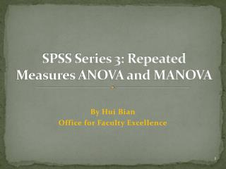 SPSS Series 3: Repeated Measures ANOVA and MANOVA