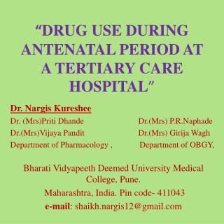 """ DRUG USE DURING ANTENATAL PERIOD AT A TERTIARY CARE HOSPITAL """