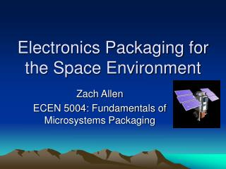 Electronics Packaging for the Space Environment