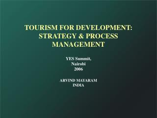 TOURISM FOR DEVELOPMENT: STRATEGY & PROCESS MANAGEMENT