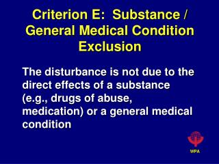 Criterion E: Substance / General Medical Condition Exclusion