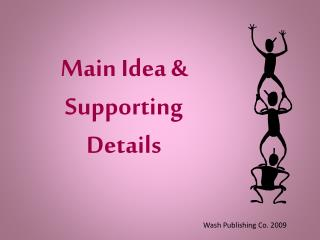 Main Idea & Supporting Details