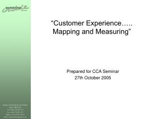 """Customer Experience….. Mapping and Measuring"""