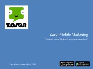 Zasqr, uso en campañas para centros comerciales
