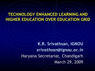 TECHNOLOGY ENHANCED LEARNING AND HIGHER EDUCATION OVER EDUCATION GRID